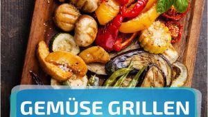 Kleine Kuche Ideen Vegetarisch Gemüse Grillen so Gelingt Das Ve Arische Grillvergnügen